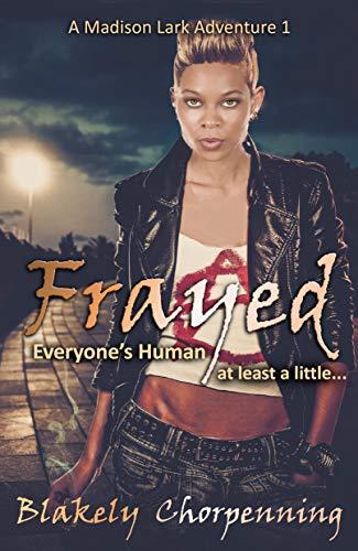 Couverture du livre Frayed: Shapeshifter Shifter Mysteries, Urban Fantasy (A Madison Lark Adventure Book 1) (English Edition)
