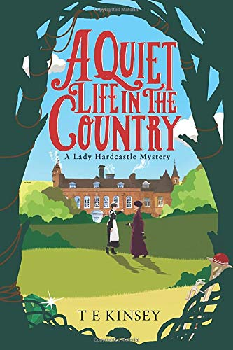 Compare Textbook Prices for A Quiet Life in the Country A Lady Hardcastle Mystery  ISBN 9781503938267 by Kinsey, T E
