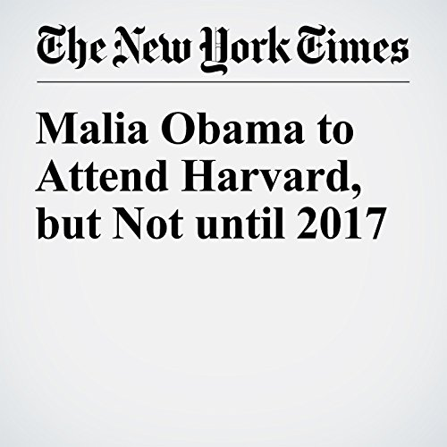Malia Obama to Attend Harvard, but Not until 2017 cover art