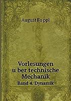 Vorlesungen U Ber Technische Mechanik Band 4. Dynamik 551928802X Book Cover