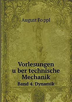 Paperback Vorlesungen U Ber Technische Mechanik Band 4. Dynamik [German] Book