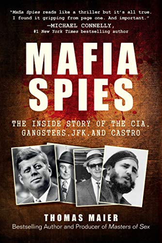 Compare Textbook Prices for Mafia Spies: The Inside Story of the CIA, Gangsters, JFK, and Castro  ISBN 9781510763265 by Maier, Thomas