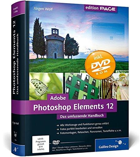 Adobe Photoshop Elements 12: Das umfassende Handbuch (Galileo Design)