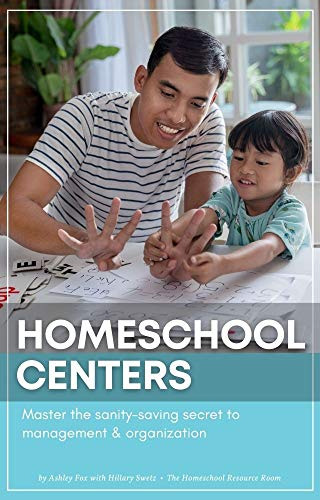 Homeschool Centers: Master the Sanity Saving Secret to management and organization (English Edition)