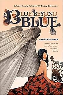 Blue Beyond Blue: Extraordinary Tales for Ordinary Dilemmas