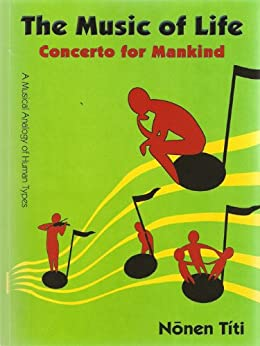 The Music of Life: Concerto for Mankind by [Nonen Titi]