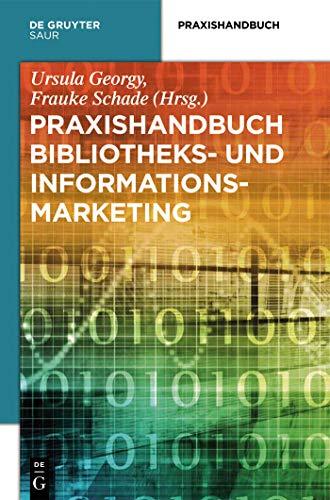 Praxishandbuch Bibliotheks- und Informationsmarketing