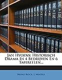 Jan Hyoens: Historisch Drama In 4 Bedrijven En 6 Tafereelen...