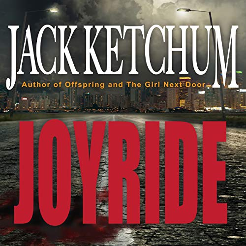 Joyride                   By:                                                                                                                                 Jack Ketchum                               Narrated by:                                                                                                                                 David Stifel                      Length: 6 hrs and 29 mins     Not rated yet     Overall 0.0