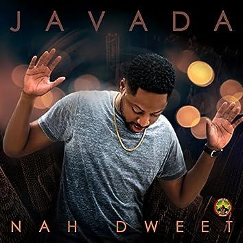 Nah Dweet