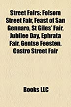 Street Fairs: Folsom Street Fair, Feast of San Gennaro, St Giles' Fair, Jubilee Day, Ephrata Fair, Gentse Feesten, Castro Street Fai