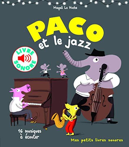 Paco et le jazz: 16 musiques à écouter (Mes petits livres sonores)