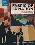 Fabric of a Nation: A Brief History with Skills and Sources, For the AP® Course