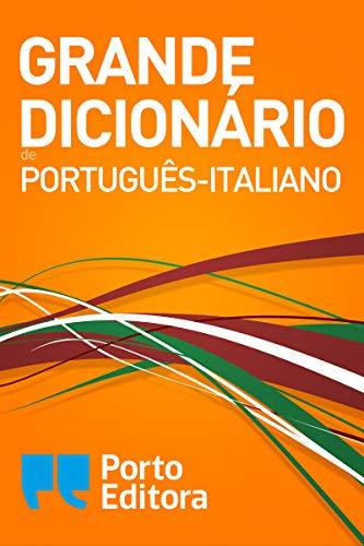 Grande Dizionario Portoghese-Italiano / Grande Dicionário de Português-Italiano (Italian Edition)