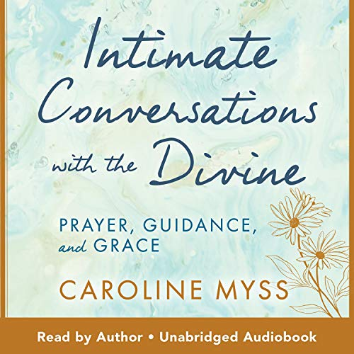Intimate Conversations with the Divine Audiobook By Caroline Myss cover art