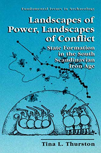 Landscapes of Power, Landscapes of Conflict (Fundamental Issues in Archaeology)