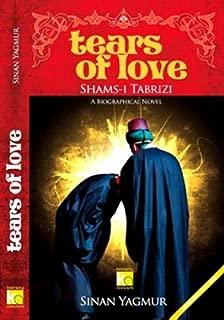 Tears of Love (Shams-i Tabrizi)