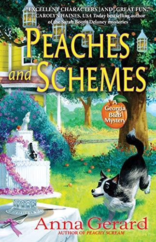 Peaches and Schemes: A Georgia B&B Mystery by [Anna Gerard]