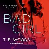 Bad Girl: Hush Money Mystery Series, Book 2