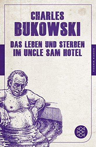 Das Leben und Sterben im Uncle Sam Hotel: Stories (Fischer Klassik)