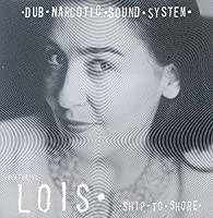 Ship to Shore by Dub Narcotic Sound System (1996-09-24)