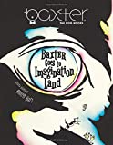 Baxter Goes to Imagination Land: Adventures with Baxter The Dog - Book 1