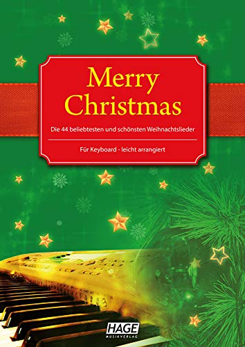 Merry Christmas für Keyboard Notenbuch. Die 45 beliebtesten und schönsten Weihnachtslieder