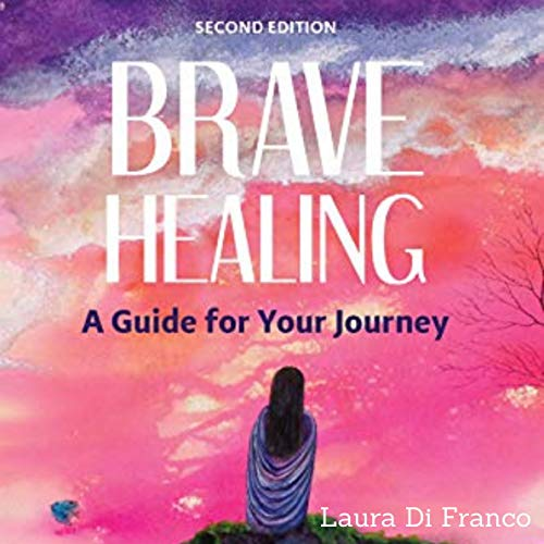Brave Healing: A Guide for Your Journey