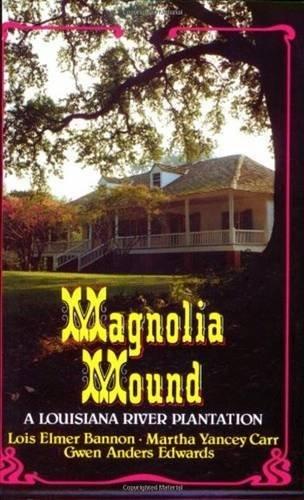 Magnolia Mound: A Louisiana River Plantation (English Edition)