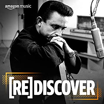 REDISCOVER Johnny Cash
