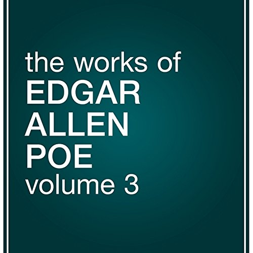 The Works of Edgar Allan Poe, Volume 3 audiobook cover art