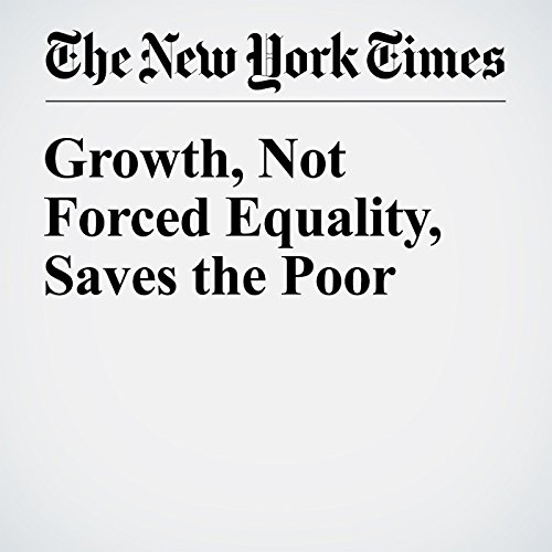 Growth, Not Forced Equality, Saves the Poor audiobook cover art