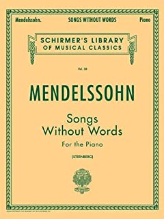 Mendelssohn: Songs Without Words for the Piano (Schirmer's Library of Musical Classics Vol. 58) by Felix Mendelssohn(1986-...