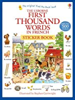 First Thousand Words in French Sticker Book by Heather Amery(2014-12-01)