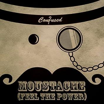 Moustache (Feel The Power)
