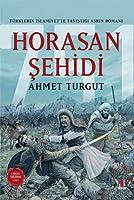 Horasan Sehidi; Türklerin Islamiyet'le Tanistigi Asrin Romani