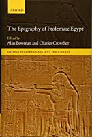 The Epigraphy of Ptolemaic Egypt (Oxford Studies in Ancient Documents)