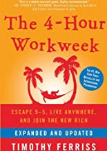 The 4-hour Workweek (Expanded and Updated): Escape 9 5, Live Anywhere, and Join the New Rich, Library Edition