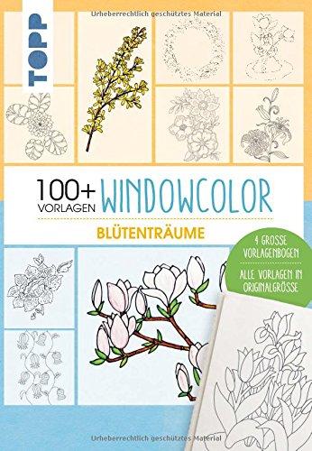 Vorlagenmappe Windowcolor – Blütenträume: Mappe inkl. Anleitungsheft und vier große Vorlagenbögen und über 100 Vorlagenzeichnungen in Originalgröße