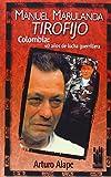 Manuel Marulanda 'Tirofijo': Colombia: 40 años de luchas guerrilleras (GEBARA) (Spanish Edition)