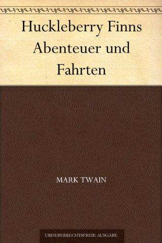 Couverture du livre Huckleberry Finns Abenteuer und Fahrten (German Edition)