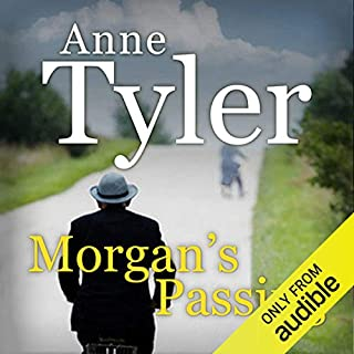 Morgan's Passing                   By:                                                                                                                                 Anne Tyler                               Narrated by:                                                                                                                                 Angele Masters                      Length: 9 hrs and 8 mins     9 ratings     Overall 4.0