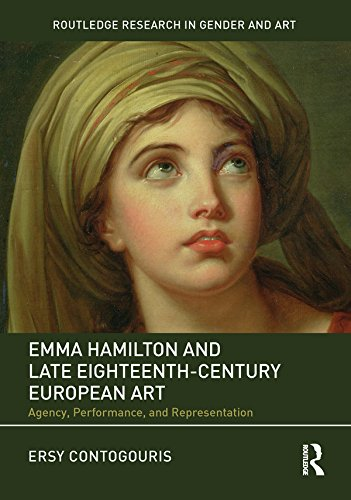 Emma Hamilton and Late Eighteenth-Century European Art: Agency, Performance, and Representation (Routledge Research in Gender and Art) (English Edition)