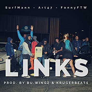 Links (feat. Art47 & FonnyFTW)