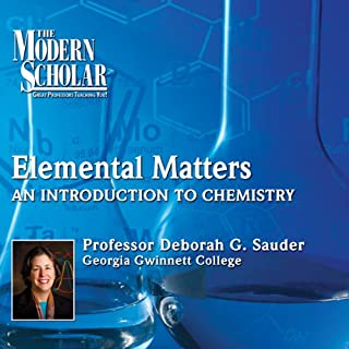 The Modern Scholar: Elemental Matters cover art