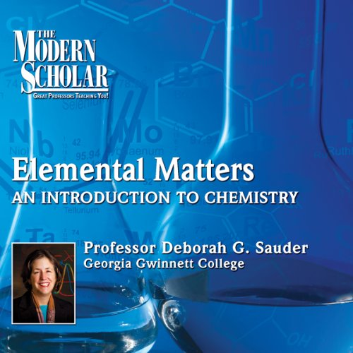 The Modern Scholar: Elemental Matters audiobook cover art
