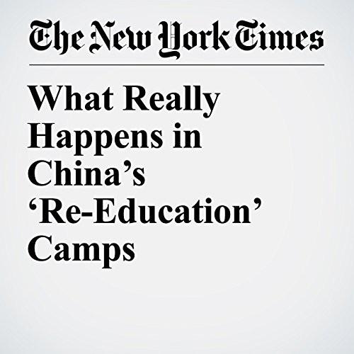 What Really Happens in China's 'Re-Education' Camps copertina