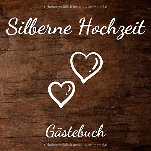 Silberne Hochzeit Gästebuch: 25. Hochzeitstag - Erinnerungsbuch zum eintragen von Glückwünschen...