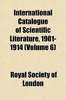 International Catalogue of Scientific Literature, 1901-1914 (Volume 6)