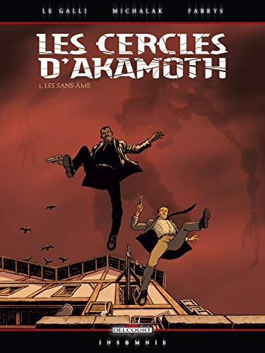 Les Cercles d'Akamoth, tome 1 : Les Sans-âmes